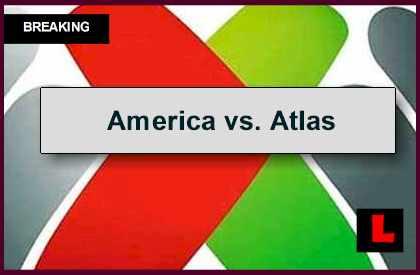 America vs. Atlas 2014 Score En Vivo Ignites Liga MX Table Apertura