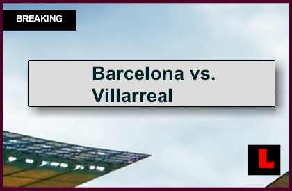 Barcelona vs. Villarreal 2015 Prompts Copa Del Rey En Vivo Score