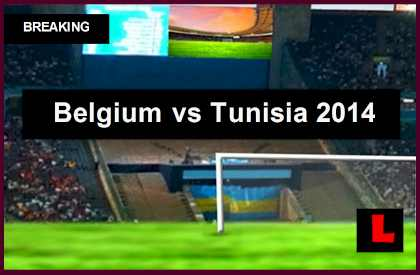 Belgium vs. Tunisia 2014 Score Delivers Soccer Friendly live score results friendly today