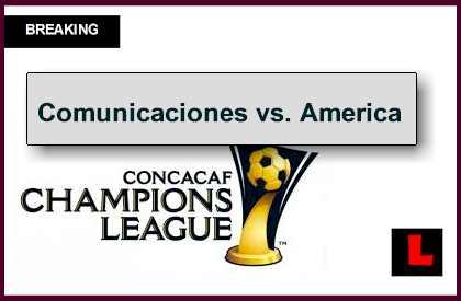 Comunicaciones vs. America 2014 Score En Vivo Ignites Champions League