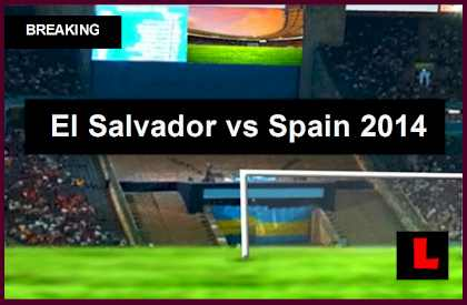 España  El Salvador vs. Spain 2014 Score Prompts Soccer Amistoso Today 6/7/14 en vivo live score results