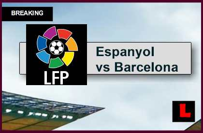 Espanyol vs Barcelona 2015 Score En Vivo Ignites La Liga Results