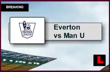 Everton vs Manchester United 2015 Score Ignites EPL Table Results