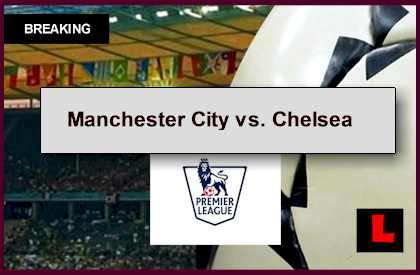Manchester City vs. Chelsea 2014 Score Prompts EL Table Results