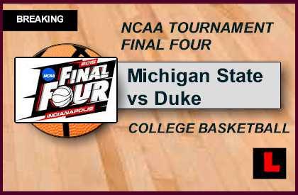 Michigan State vs Duke 2015 Score Prompts Start Time ...