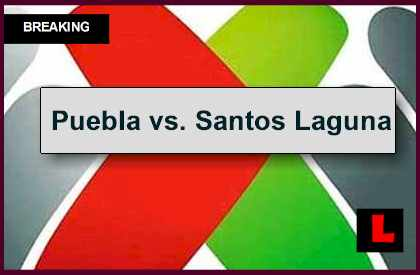 Puebla vs. Santos Laguna 2014 Score Heats Up Liga MX Table Apertura