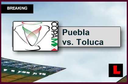 Puebla vs. Toluca 2015 Score En Vivo Ignites Copa MX Clausura