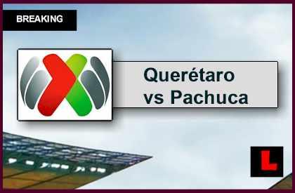 Querétaro vs Pachuca 2015 Score En Vivo Ignites Liga MX Today 5/24