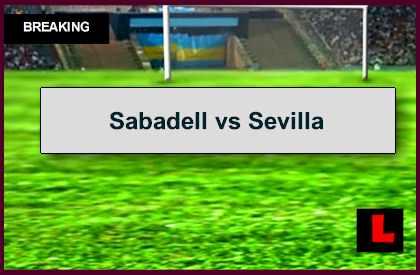 Sabadell vs Sevilla 2014 Score Delivers Copa Del Rey Results
