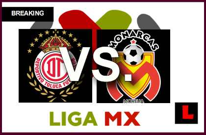 Toluca vs. Morelia 2014 Score Prompts Liga MX Table Battle  en vivo live stream