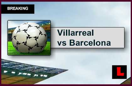 Villarreal vs Barcelona 2015 Score En Vivo Ignites Copa Del Rey