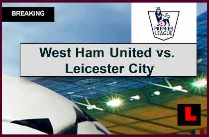 west ham united vs leicester city 2014 score delivers