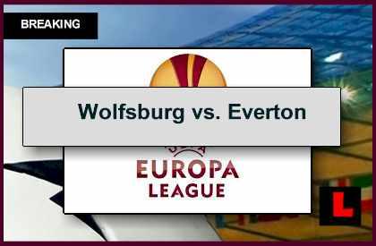 Wolfsburg vs. Everton 2014 Score Updates UEFA Europa ...