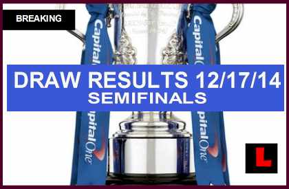 Capital One Cup Draw Results Today December 17 Get League Cup Semifinals