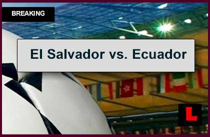 El Salvador vs. Ecuador 2014 Score En Vivo Delivers Amistoso Battle