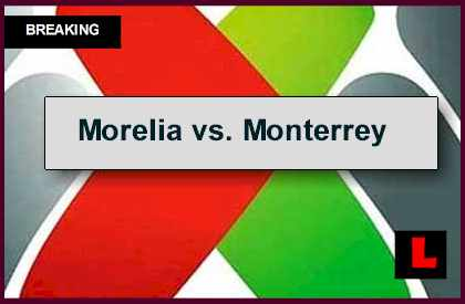 Morelia vs. Monterrey 2014 Score Prompts Liga MX Apertura Table