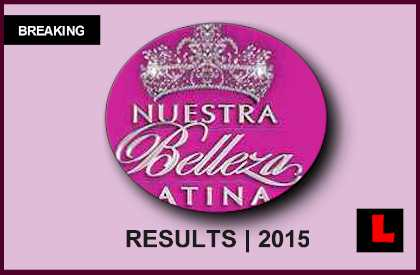 Nuestra Belleza Latina 2015 Results Tonight 3/1 Reveal Top 9
